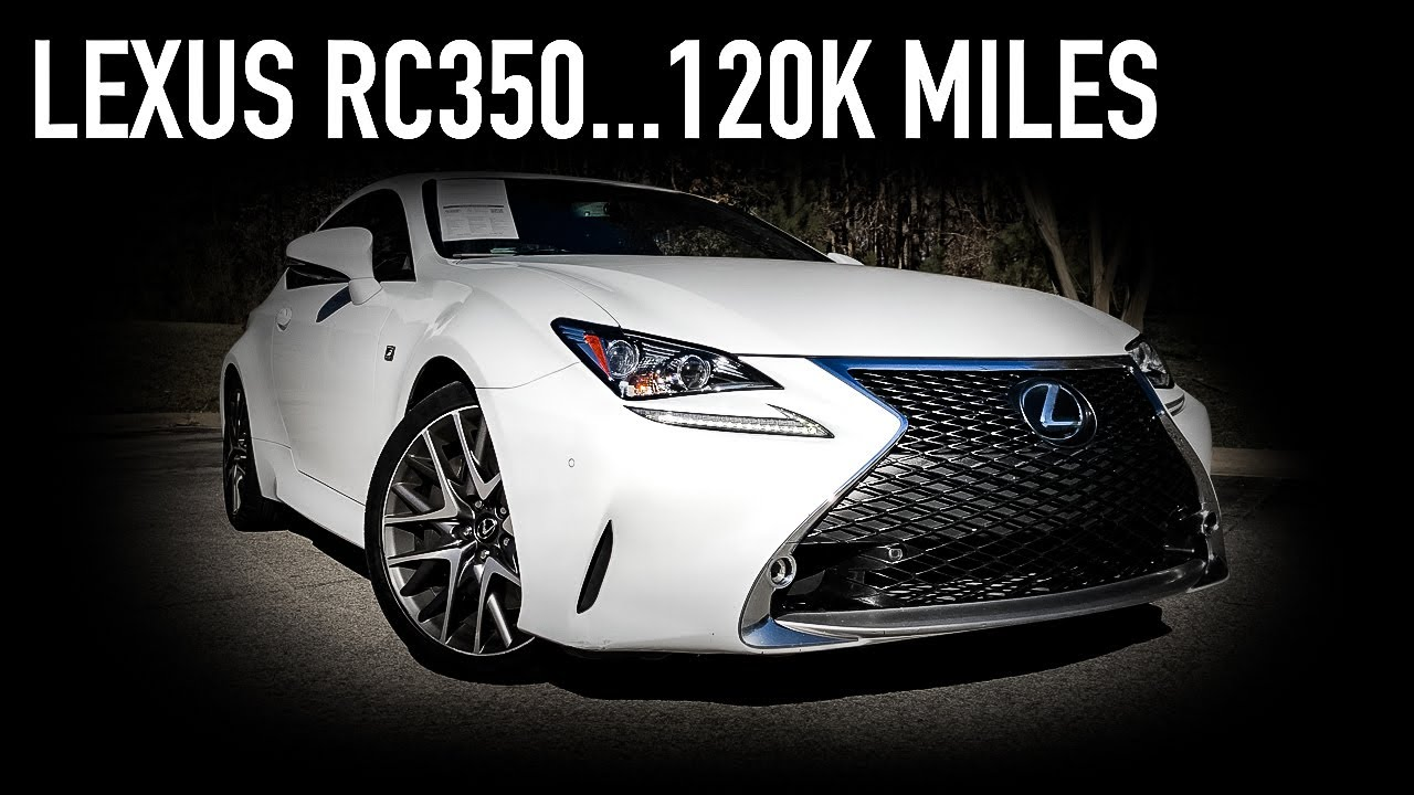 Lexus RC350…120k Miles Later