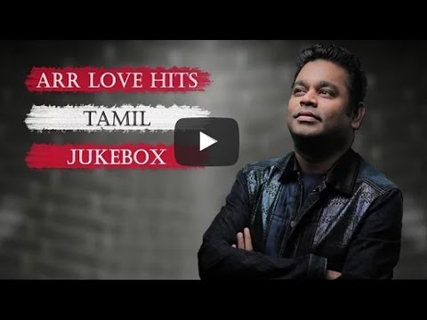 A.R Top 10 Love Hit songs | Tamil Movie Songs Audio Jukebox