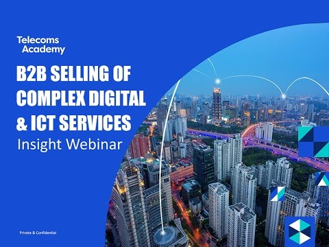 B2B Selling of Complex Digital & ICT Services Insight Webinar