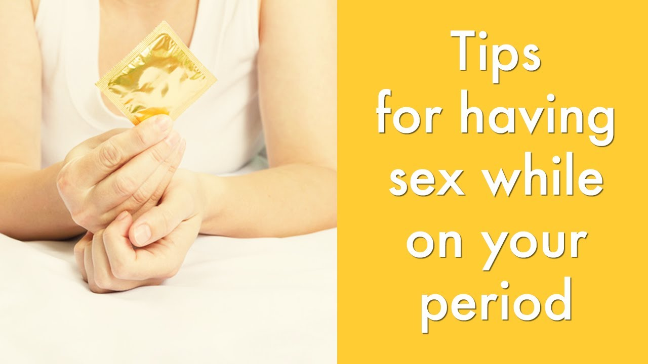 Having sex close to your period
