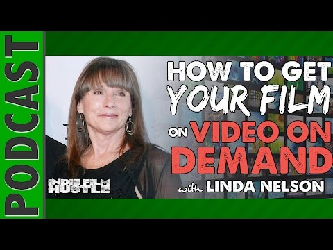 Indie Film Distribution on VOD with Linda Nelson - IFH 017