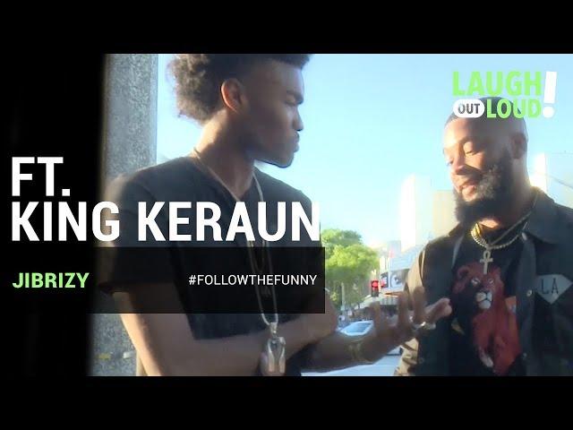 Street Magic   Jibrizy ft. King Keraun   LOL Network