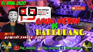 Download lagu DJ VIRAL 2K20 - GAUN MERAH VS HAREUDANG - WITH : DJ.WILDY YAKUZA [ CPDJ ] [ Ifay_muchay ]