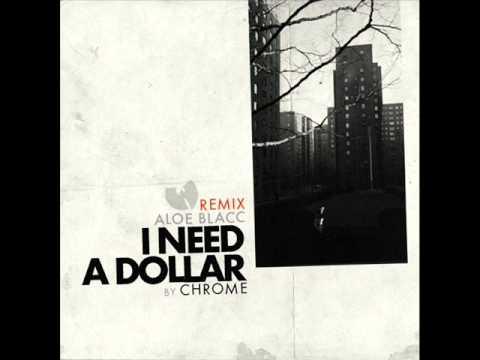 Aloe Blacc & Wu Tang Clan-I Need A Dollar (Chrome remix)