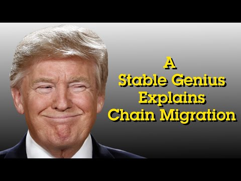 A Stable Genius Explains Chain Migration