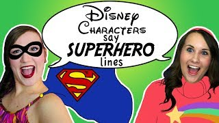 Disney Characters say Superhero Quotes ft. Adorkable Rachel - Madi2theMax