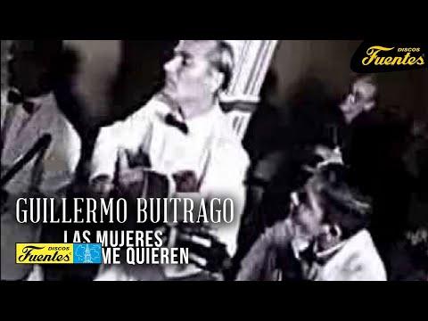 Las Mujeres A Mi No Me Quieren - Guillermo Buitrago y Sus Muchachos / Discos Fuentes