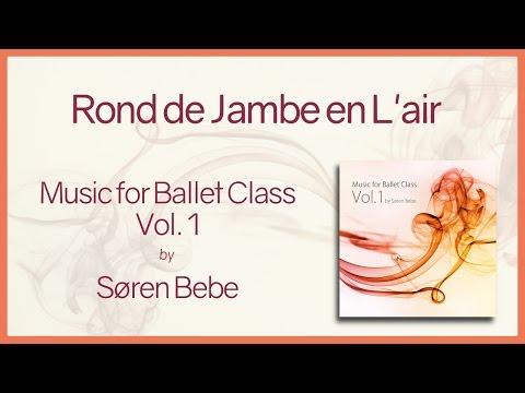 """Music For Ballet Class Vol.1 """"Rond De Jambe En L'air"""""""