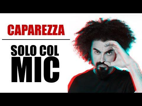 CAPAREZZA - SOLO COL MIC | SIGNIFICATO
