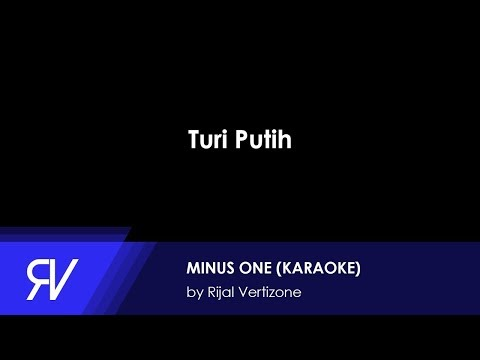 Turi Putih (Minus One/Karaoke) by Rijal Vertizone