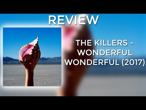 REVIEW: The Killers - Wonderful Wonderful...