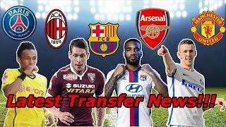 Latest transfer news!!! feat. perisic,aubameyang,lacazette,belotti