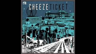 CHEEZE - Ticket