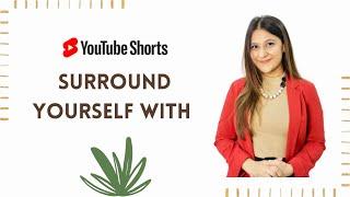 Surround Yourself With   Shirin Talwar   #shorts