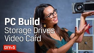 PC Build – How to Choose a Graphics Card and Drives – DIY in 5 PC Build Part 3