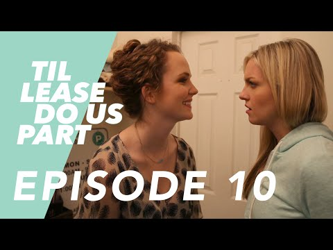 Lesbian Web Series - Til Lease Do Us Part Episode 10 (Season 2)