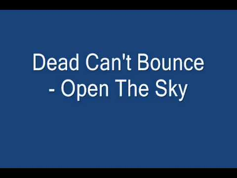 Dead can't Bounce - Open The Sky