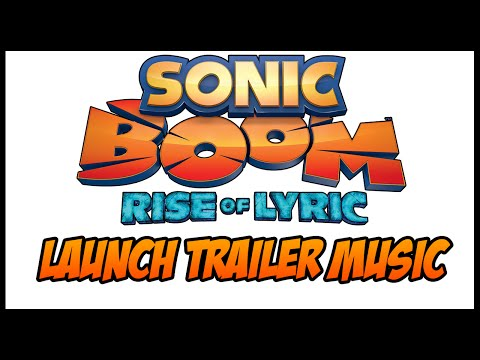 Sonic Boom Rise Of Lyric Launch Trailer Music (Tough Luck)