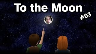 To The Moon - Parte 3
