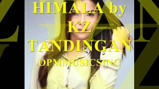 HIMALA by KZ TANDINGAN (MP3+DOWNLOAD LINK)