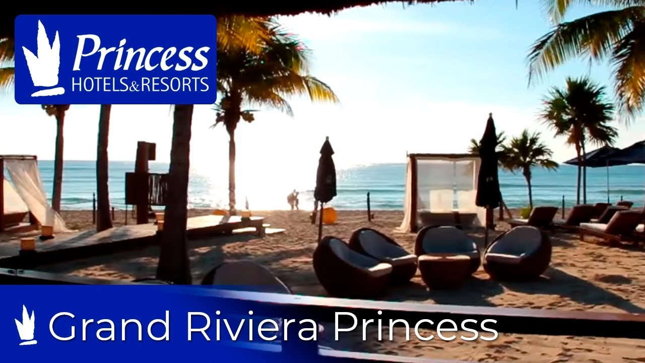 Hotel Grand Riviera Princess Riviera Maya M 233 Xico Youtube