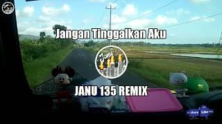 Download DJ JANGAN TINGGALKAN AKU REMIX FULL BASS TERBARU 2020 - JANU 135 REMIX