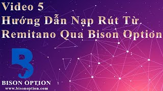 [Video 5 - Bison option]: Hướng dẫn nạp rút từ remitano sang Bison option