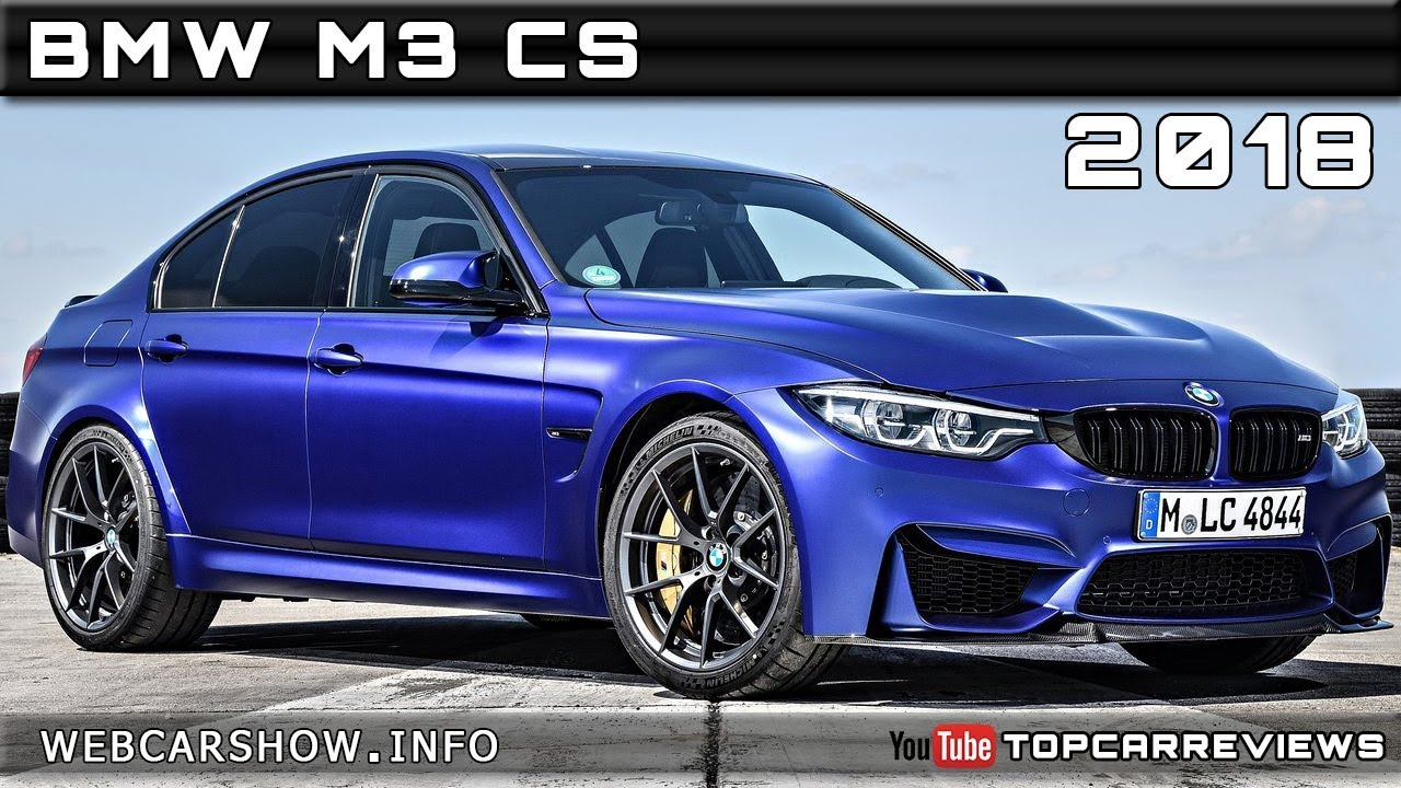 2018 Bmw M3 Cs Review Rendered Price Specs Release Date