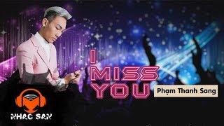 i miss you  pham thanh sang