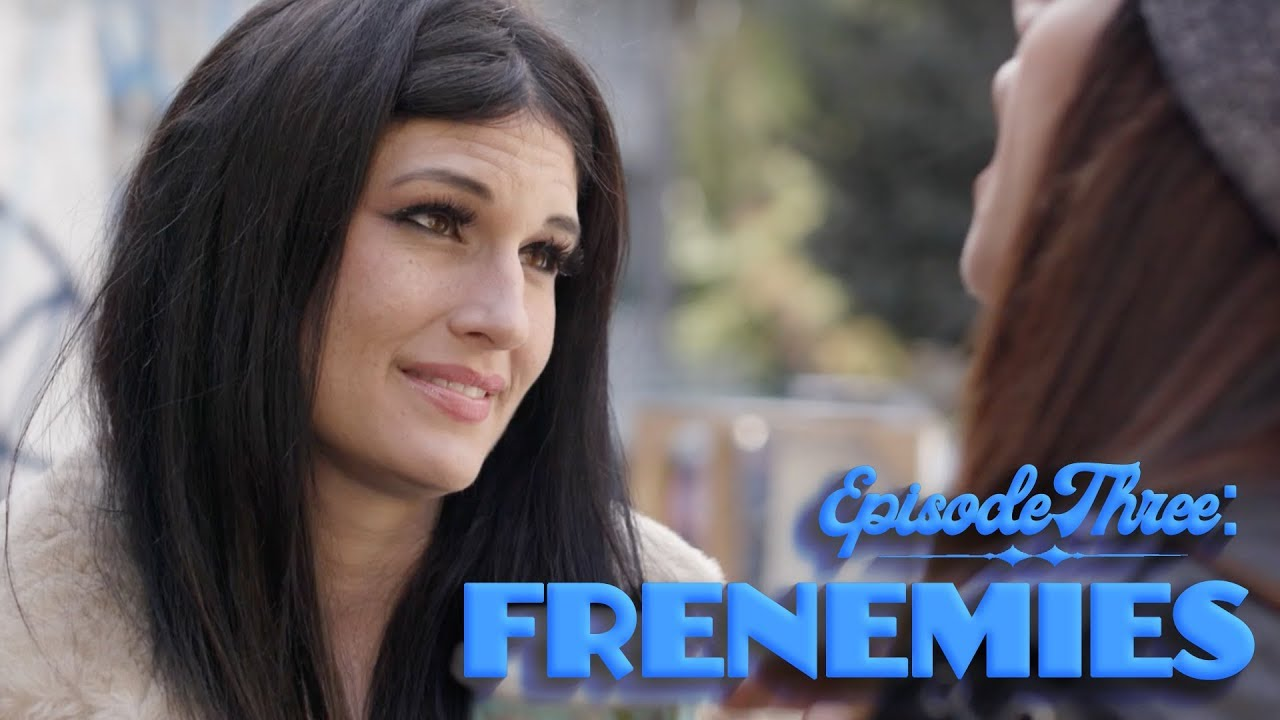 Episode Three: Frenemies