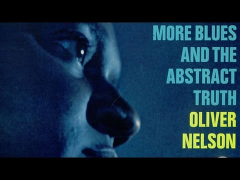 Blues and Abstract Truth - Oliver Nelson