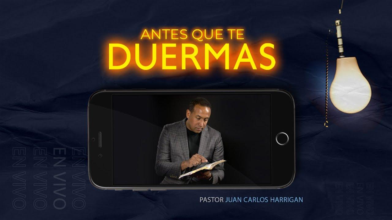 Antes que te duermas | Pastor Juan Carlos Harrigan