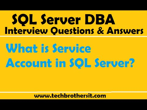 SQL Server Interview Questions Answers What is Service Account