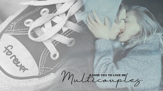 multicouples | loose you to love me [hbd Sabina]