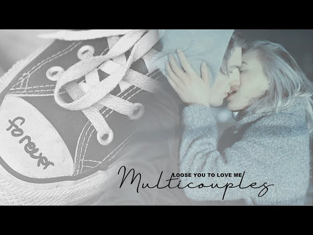 multicouples | loose you to love me [hbd Sabina]