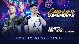 Baixar Zé Neto e Cristiano - ESSA É PRA COMEMORAR - DVD Um Novo Sonho