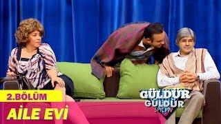 Güldür Güldür Show 2.Bölüm - Aile Evi