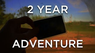 A 2 YEAR ADVENTURE!
