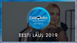 Eesti Laul 2019 - My Top 10 (Estonia in the Eurovision Song Contest 2019)