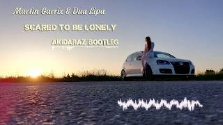 Martin Garrix & Dua Lipa - Scared To Be Lonely (Akidaraz Bootleg) (Hardstyle)