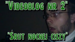 "Videoblog Ludwika nr 2 - ""Śrut nocnej ciszy"""