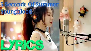 5 Seconds Of Summer Youngblood | Lyrics |JFlamusic|(by lyrics in my hand)