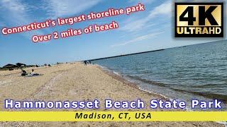 Hammonasset Beach State Pąrk - Madison - Connecticut's largest shoreline park, swimming, camping, 4K