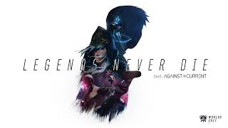 Legends Never Die ft  Against The Current OFFICIAL AUDIO   Worlds 2017   League of Legends