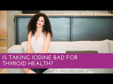Is Taking Iodine Bad for Thyroid Health? Dr. Jolene Brighten Reviews Latest Info