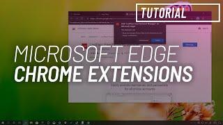 Microsoft Edge Chromium: Adding Chrome extensions process
