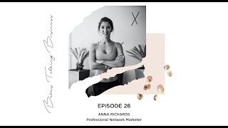 EPISODE 28 // Redefining Network Marketing with Anna Richards
