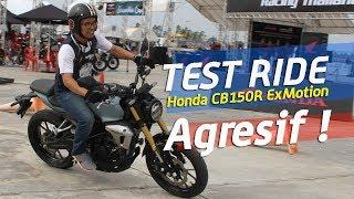 Test Ride Honda CB150R Exmotion . . . Agresif !