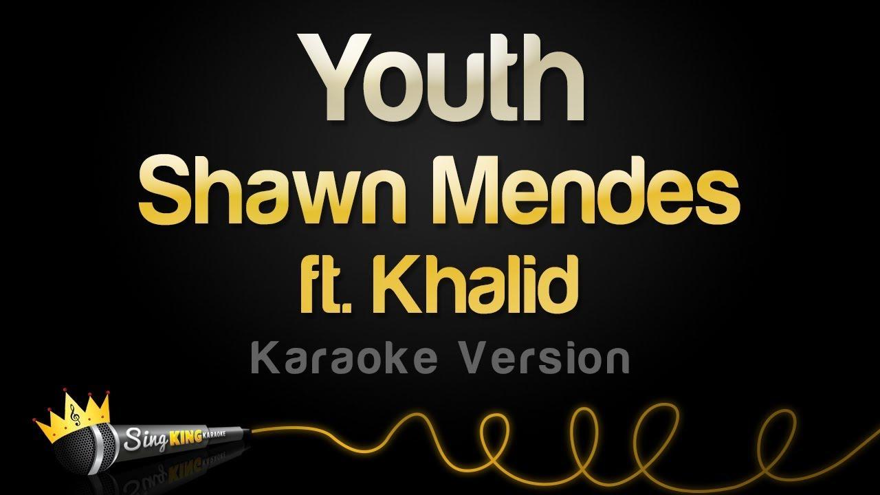 Shawn Mendes Ft Khalid Youth Karaoke Version Youtube