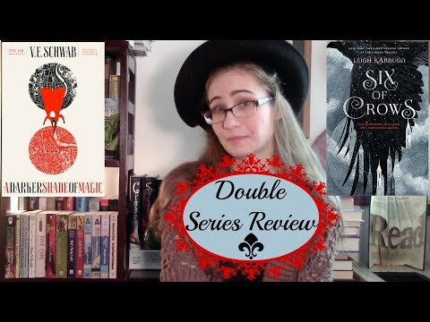 Double Series Review: Shades of Magic and Six of Crows